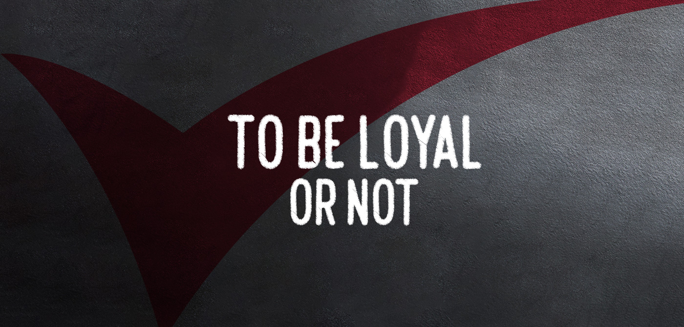To Be or Not To Be…Loyal, That Is... Once you find a product or service that you like and trust, sticking with it would seem like the logical option.